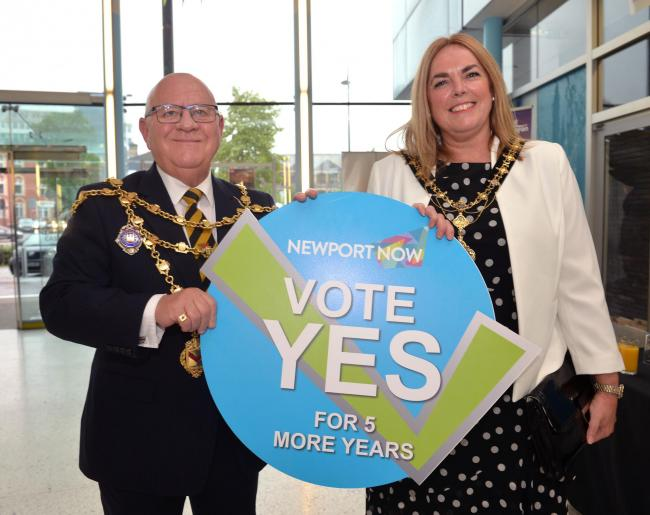 Yes to 5 more years of Newport Now from the Mayor Cllr. William Routley and the Mayoress Alison Robbins