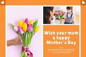 Send your mum a message this Mother's Day - just click here