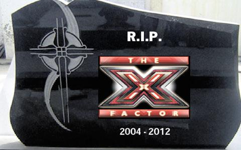 BREATHING ITS LAST: The Couch Potato says X Factor should be no more